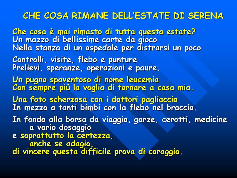 CHE COSA RIMANE DELL'ESTATE DI SERENA