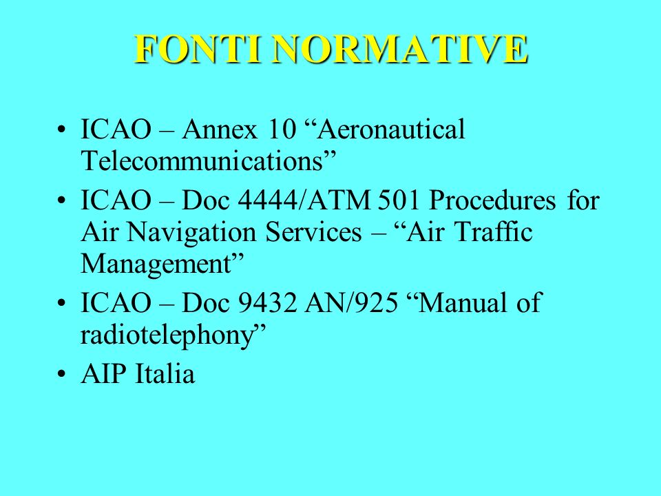 FONTI NORMATIVE ICAO – Annex 10 Aeronautical Telecommunications