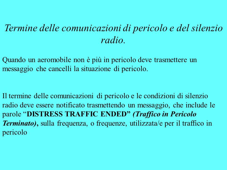Termine delle comunicazioni di pericolo e del silenzio radio.