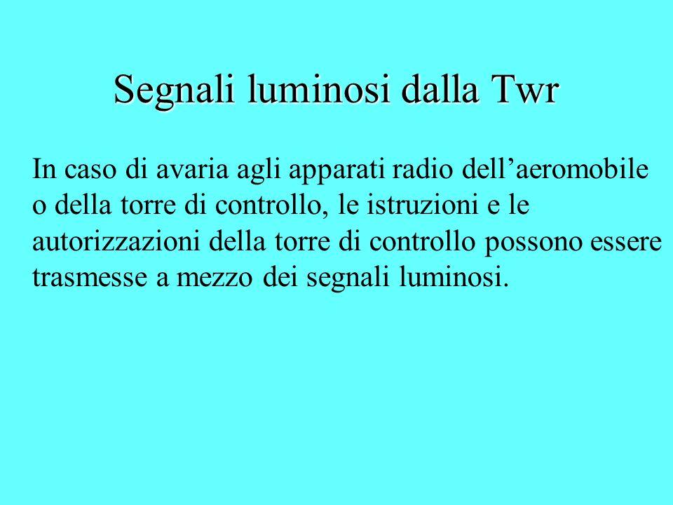 Segnali luminosi dalla Twr