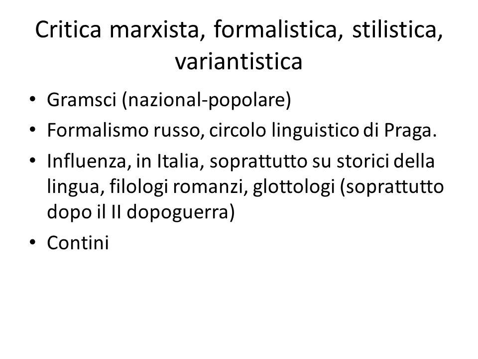 Critica marxista, formalistica, stilistica, variantistica