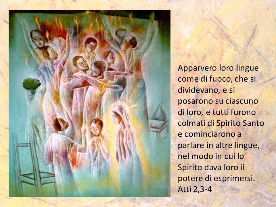 Apparvero loro lingue come di fuoco, che si dividevano, e si posarono su ciascuno di loro, e tutti furono colmati di Spirito Santo e cominciarono a parlare in altre lingue, nel modo in cui lo Spirito dava loro il potere di esprimersi.