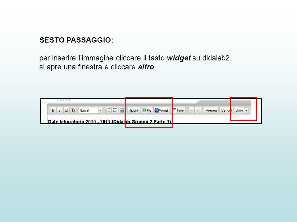 SESTO PASSAGGIO: per inserire l'immagine cliccare il tasto widget su didalab2.