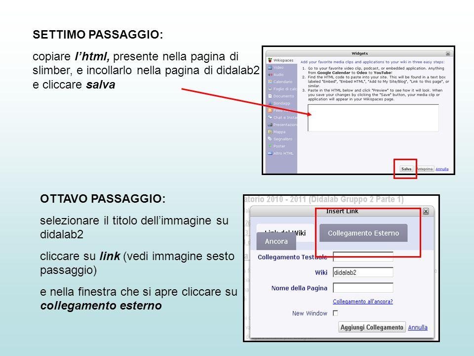 SETTIMO PASSAGGIO:copiare l'html, presente nella pagina di slimber, e incollarlo nella pagina di didalab2.