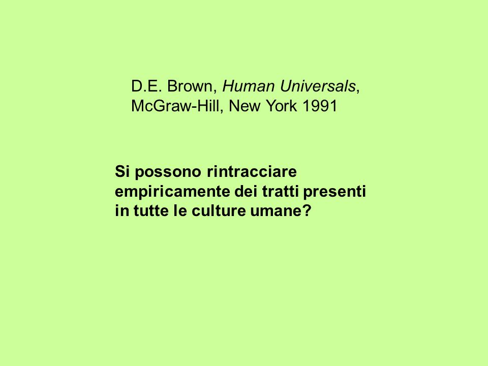 D.E. Brown, Human Universals, McGraw-Hill, New York 1991