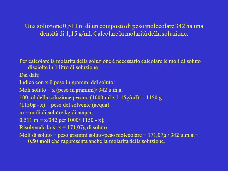 Una soluzione 0,511 m di un composto di peso molecolare 342 ha una densità di 1,15 g/ml. Calcolare la molarità della soluzione.