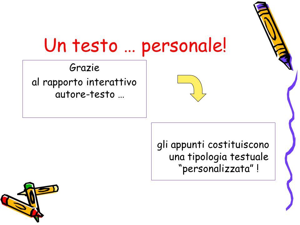 Un testo … personale! Grazie al rapporto interattivo autore-testo …