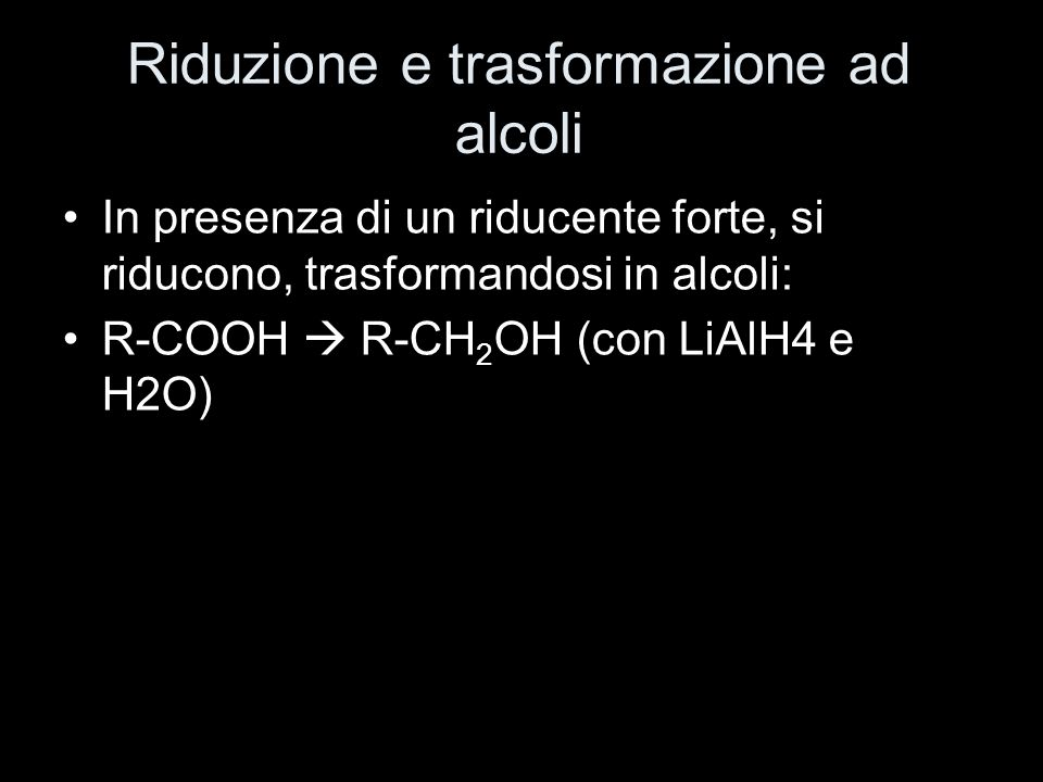 Riduzione e trasformazione ad alcoli