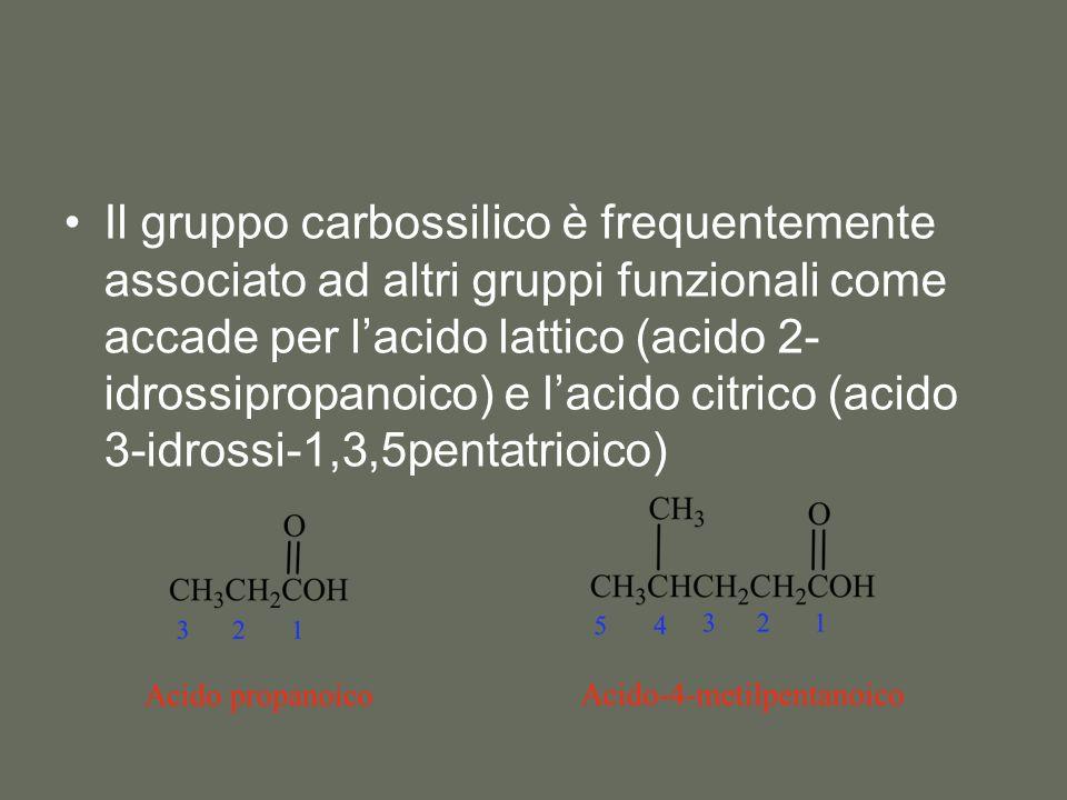 Il gruppo carbossilico è frequentemente associato ad altri gruppi funzionali come accade per l'acido lattico (acido 2- idrossipropanoico) e l'acido citrico (acido 3-idrossi-1,3,5pentatrioico)