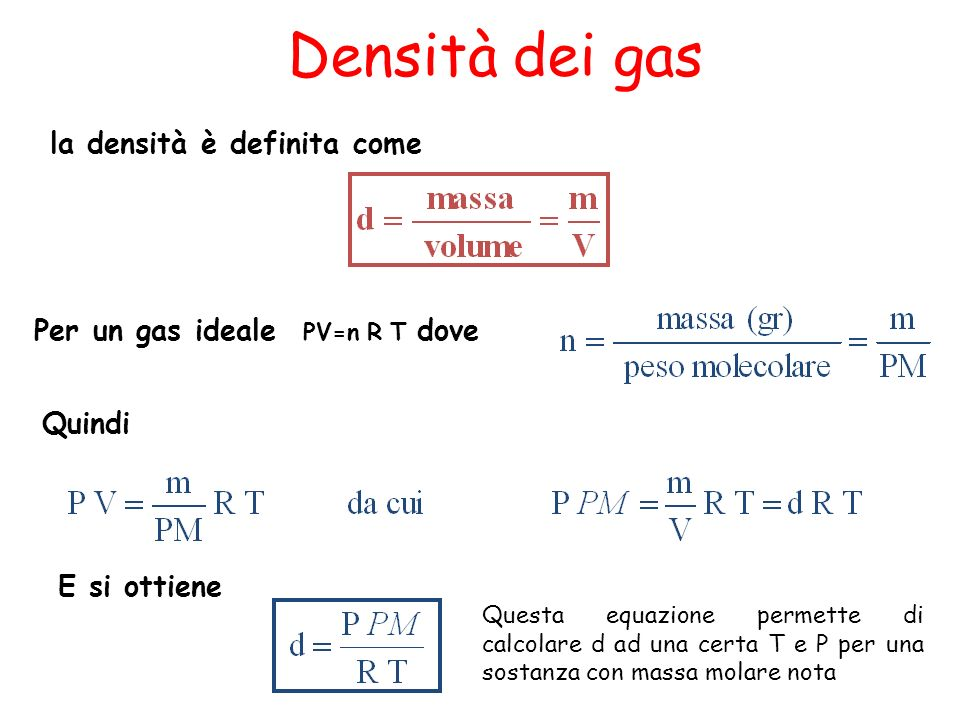 Densità dei gas la densità è definita come