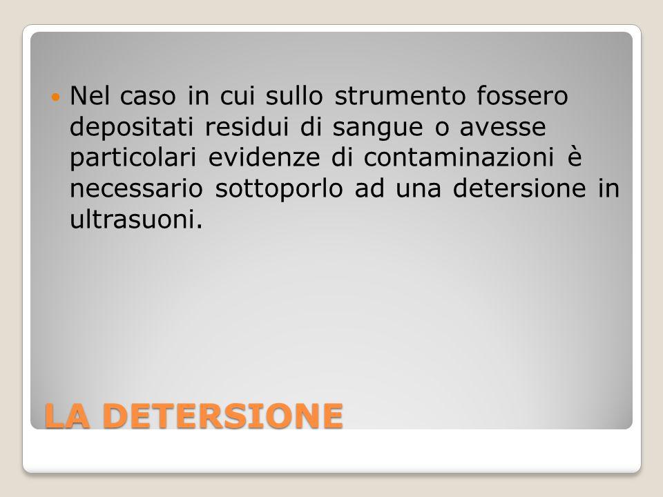 Nel caso in cui sullo strumento fossero depositati residui di sangue o avesse particolari evidenze di contaminazioni è necessario sottoporlo ad una detersione in ultrasuoni.