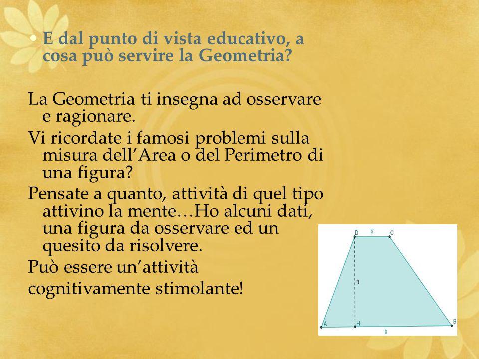 E dal punto di vista educativo, a cosa può servire la Geometria