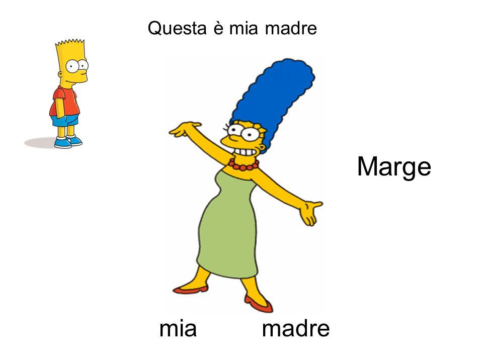 Questa è mia madre Marge mia madre