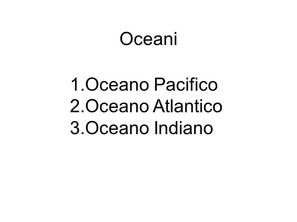Oceani Oceano Pacifico Oceano Atlantico Oceano Indiano