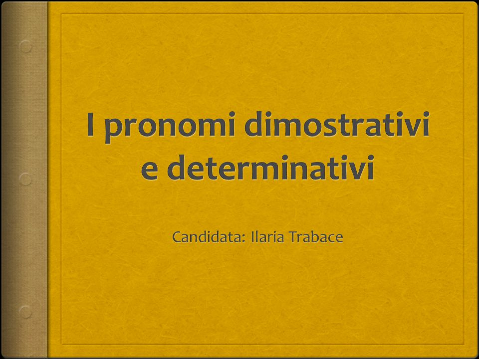 I pronomi dimostrativi e determinativi