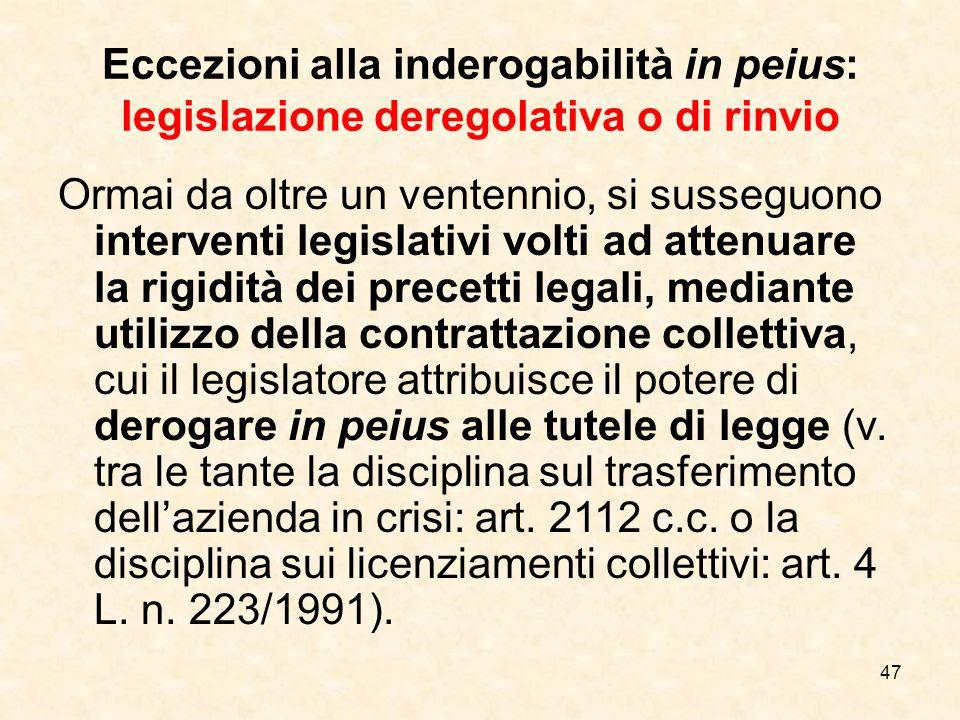 Eccezioni alla inderogabilità in peius: legislazione deregolativa o di rinvio