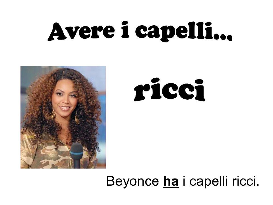 Beyonce ha i capelli ricci.