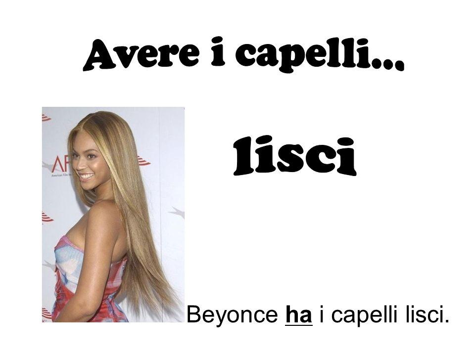 Beyonce ha i capelli lisci.