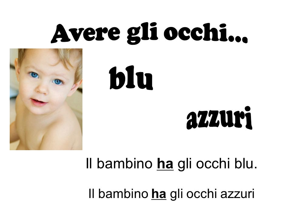 Il bambino ha gli occhi blu.