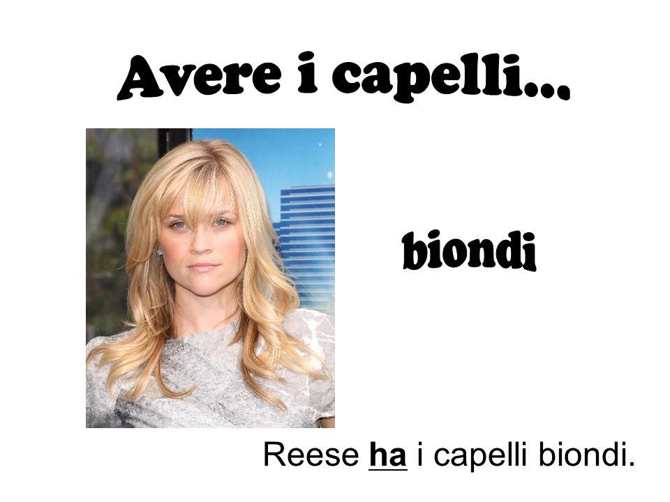 Reese ha i capelli biondi.