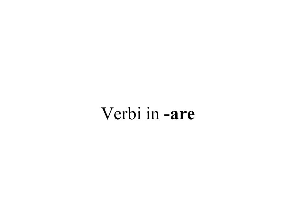 Verbi in -are