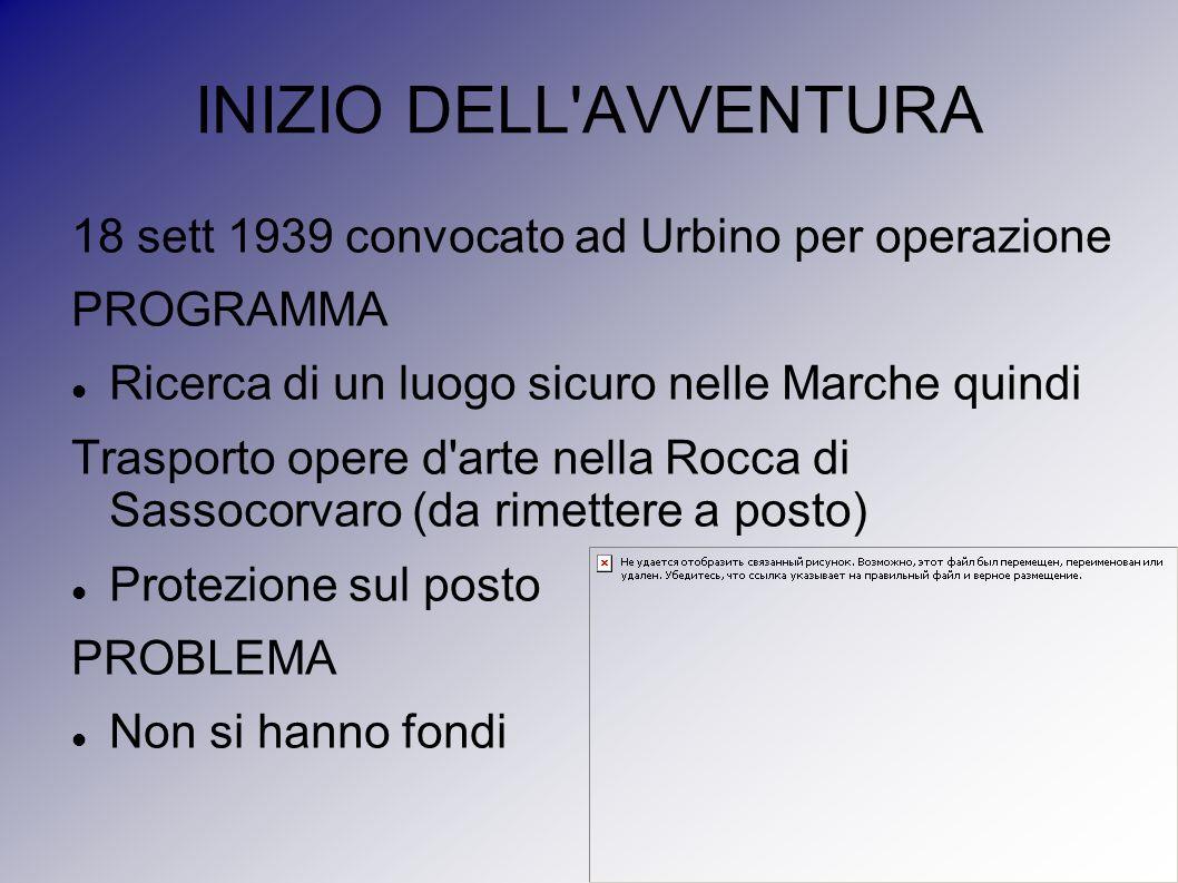 INIZIO DELL AVVENTURA 18 sett 1939 convocato ad Urbino per operazione