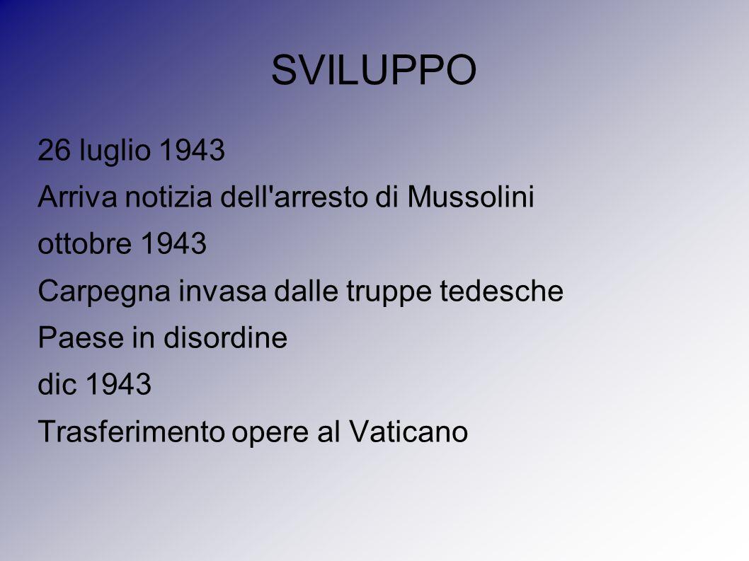 SVILUPPO 26 luglio 1943 Arriva notizia dell arresto di Mussolini