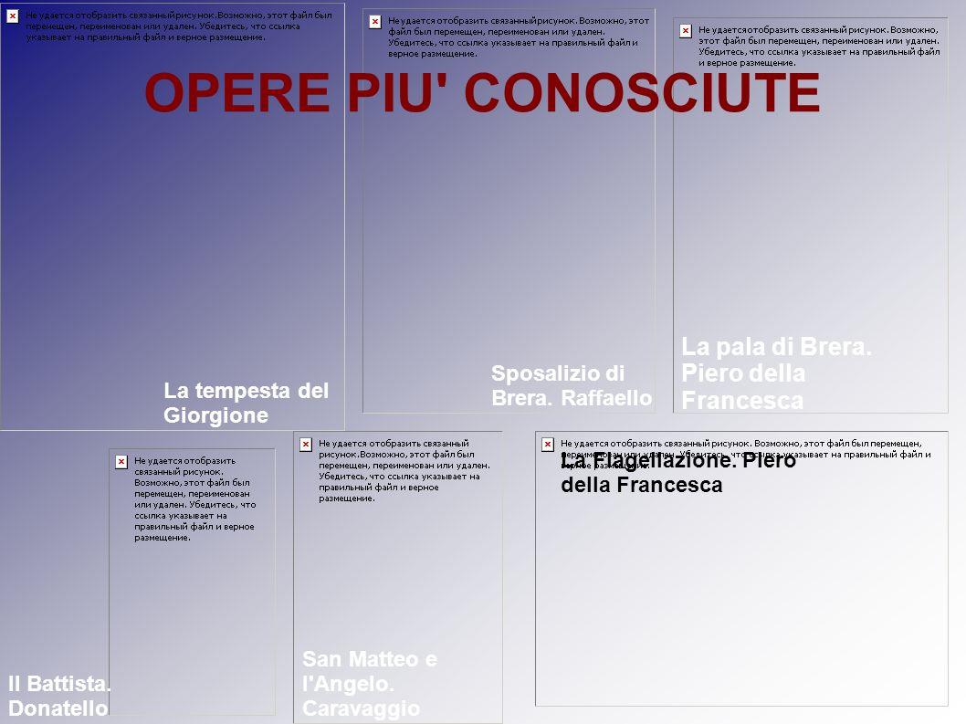 OPERE PIU CONOSCIUTE La pala di Brera. Piero della Francesca