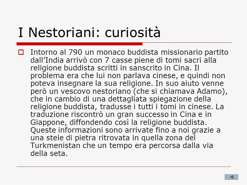I Nestoriani: curiosità