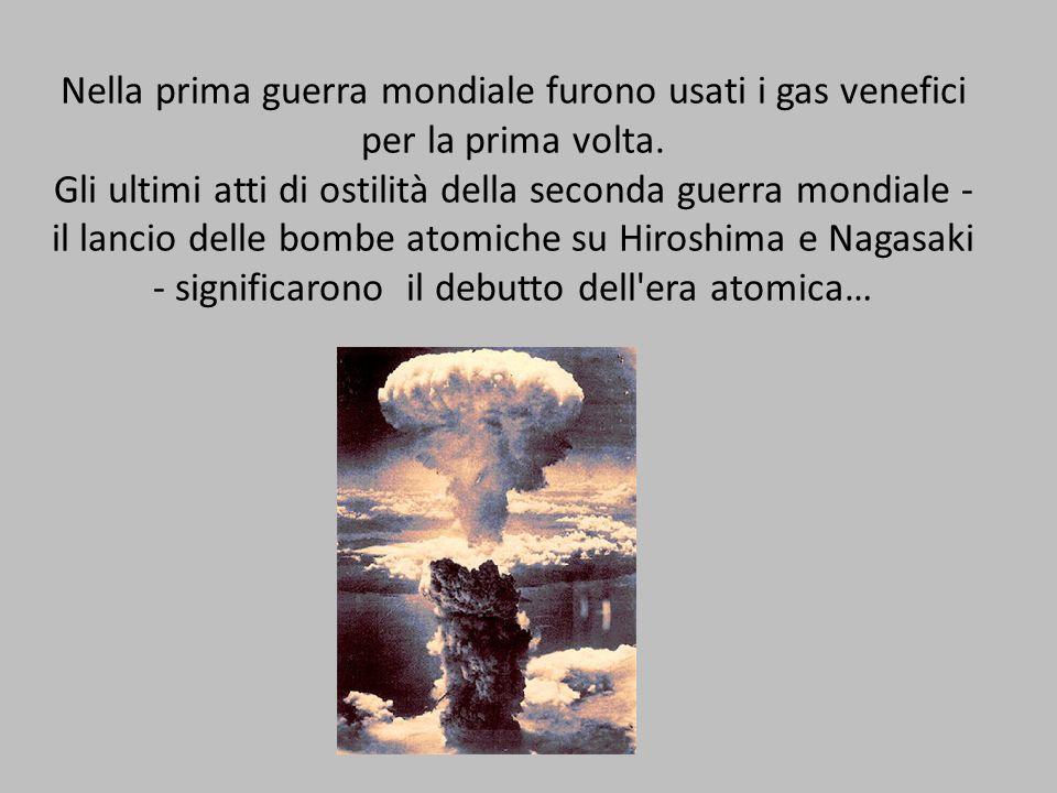 Nella prima guerra mondiale furono usati i gas venefici per la prima volta.