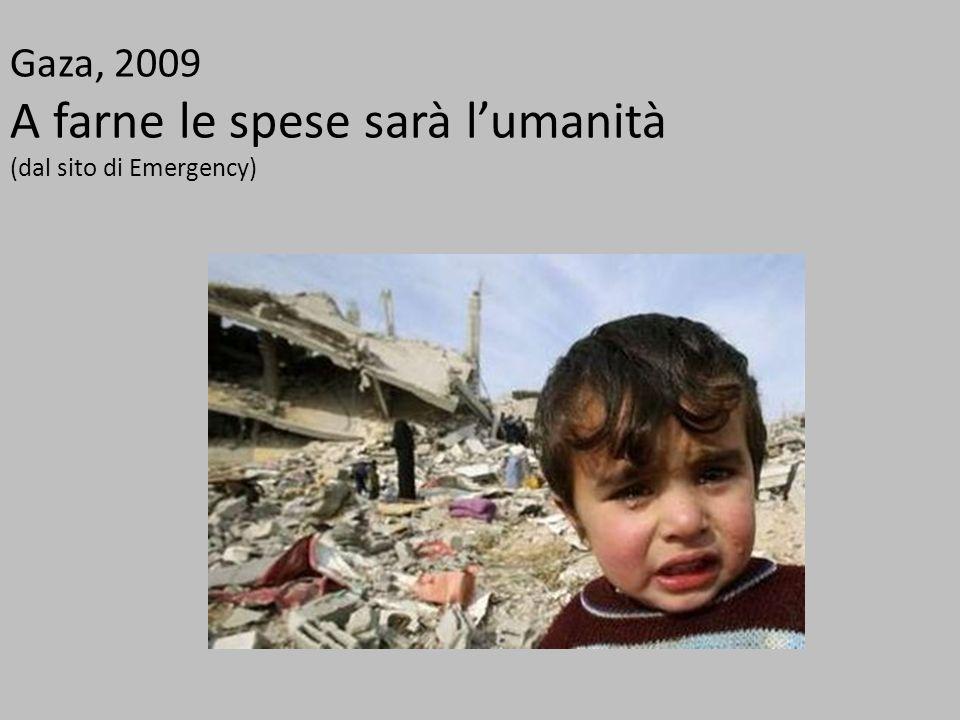 Gaza, 2009 A farne le spese sarà l'umanità (dal sito di Emergency)