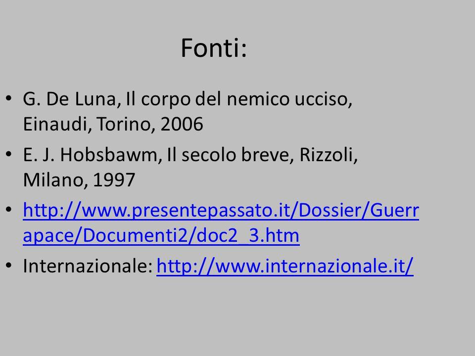 Fonti: G. De Luna, Il corpo del nemico ucciso, Einaudi, Torino, 2006