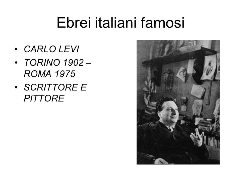 Ebrei italiani famosi CARLO LEVI TORINO 1902 – ROMA 1975