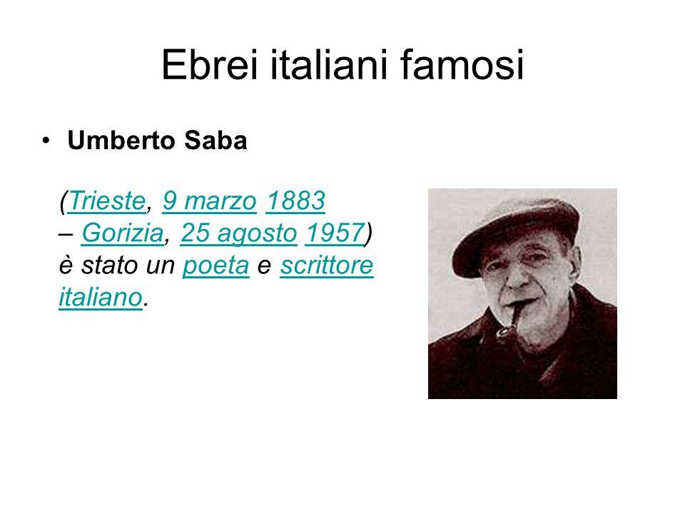 Ebrei italiani famosi Umberto Saba (Trieste, 9 marzo 1883