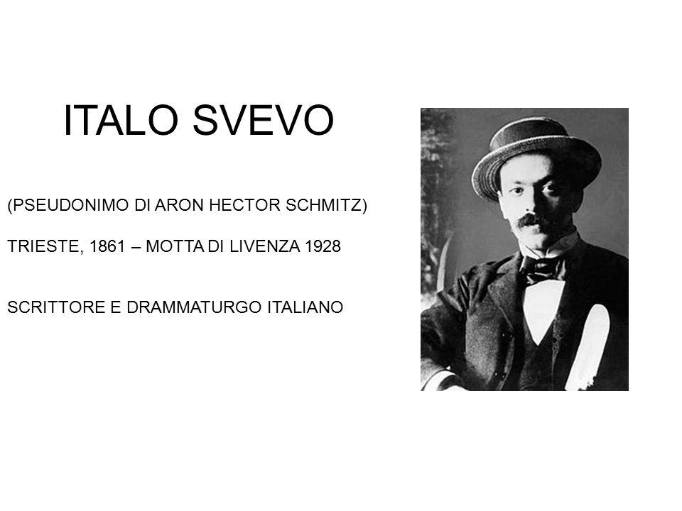 ITALO SVEVO (PSEUDONIMO DI ARON HECTOR SCHMITZ)