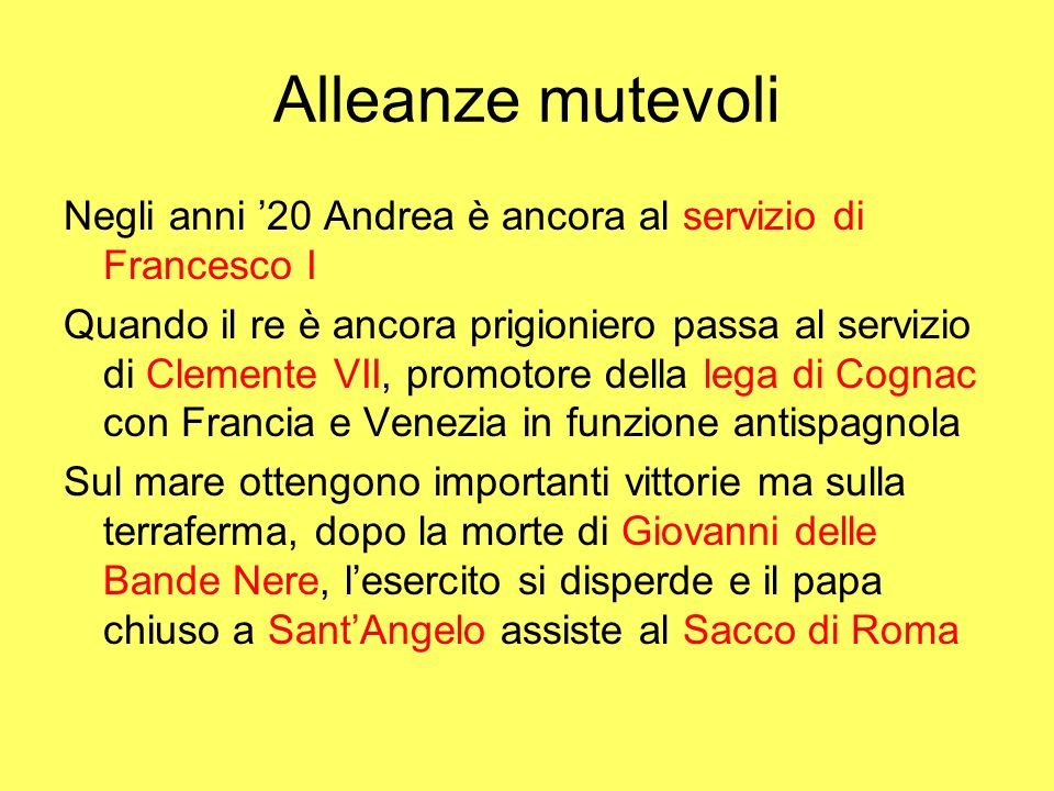 Alleanze mutevoli Negli anni '20 Andrea è ancora al servizio di Francesco I.
