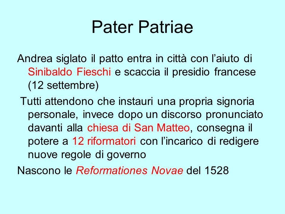 Pater Patriae Andrea siglato il patto entra in città con l'aiuto di Sinibaldo Fieschi e scaccia il presidio francese (12 settembre)