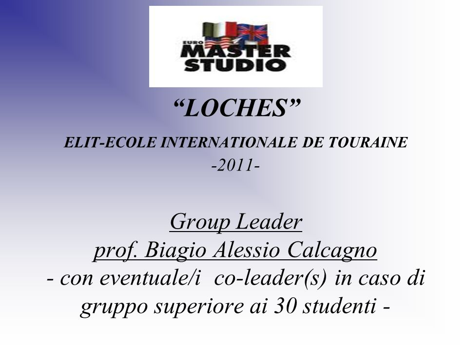 LOCHES ELIT-ECOLE INTERNATIONALE DE TOURAINE -2011- Group Leader prof.