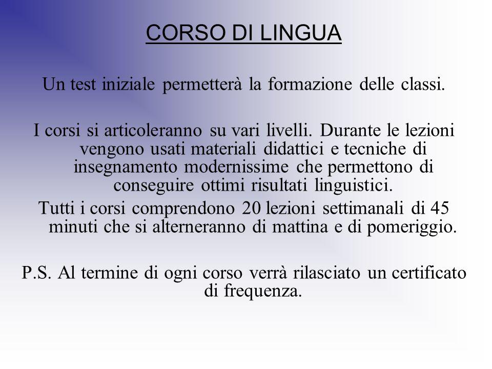 Un test iniziale permetterà la formazione delle classi.