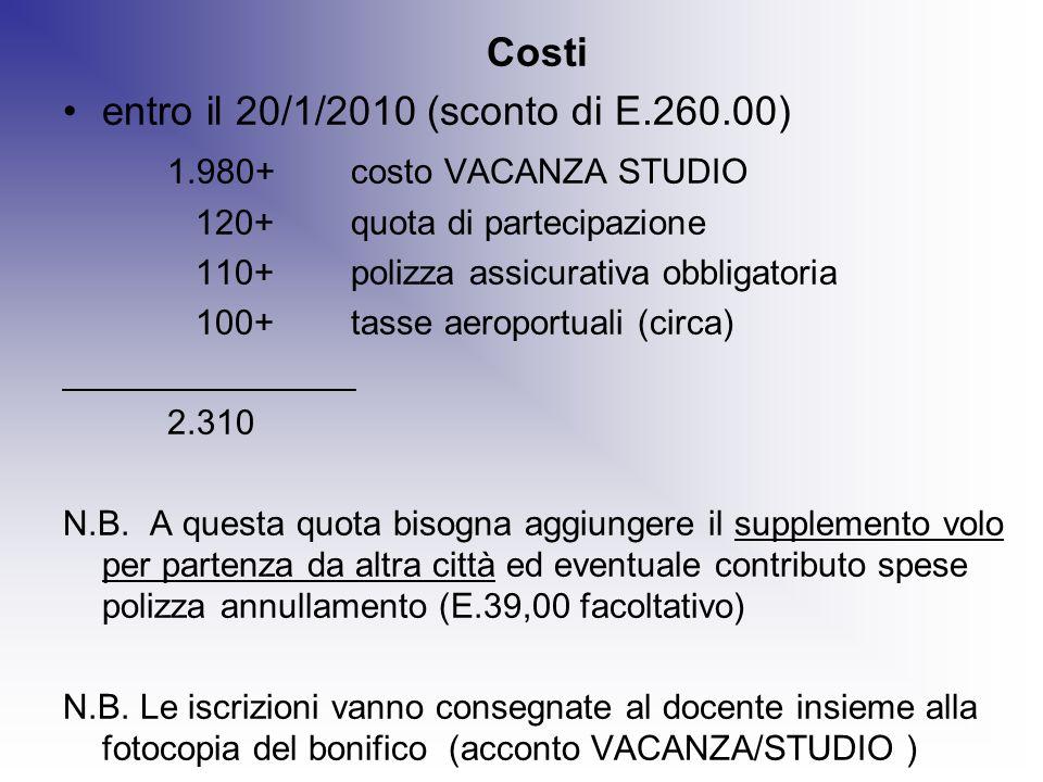 entro il 20/1/2010 (sconto di E.260.00) 1.980+ costo VACANZA STUDIO