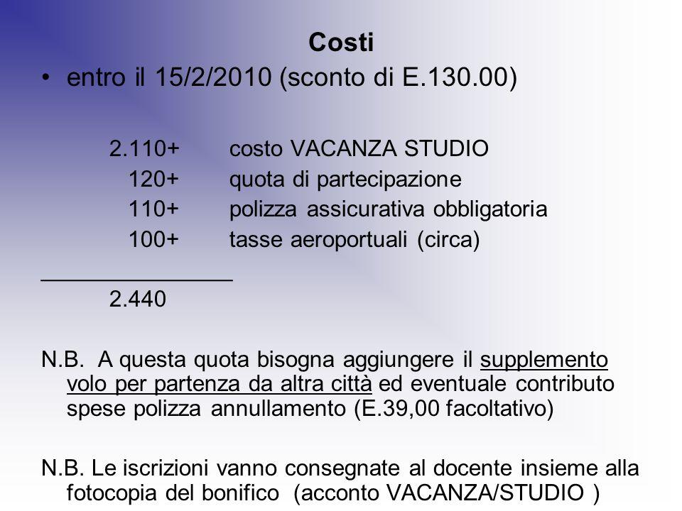 entro il 15/2/2010 (sconto di E.130.00) 2.110+ costo VACANZA STUDIO