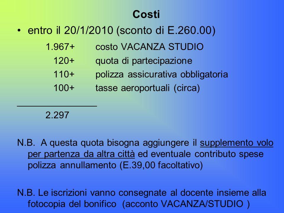 entro il 20/1/2010 (sconto di E.260.00) 1.967+ costo VACANZA STUDIO