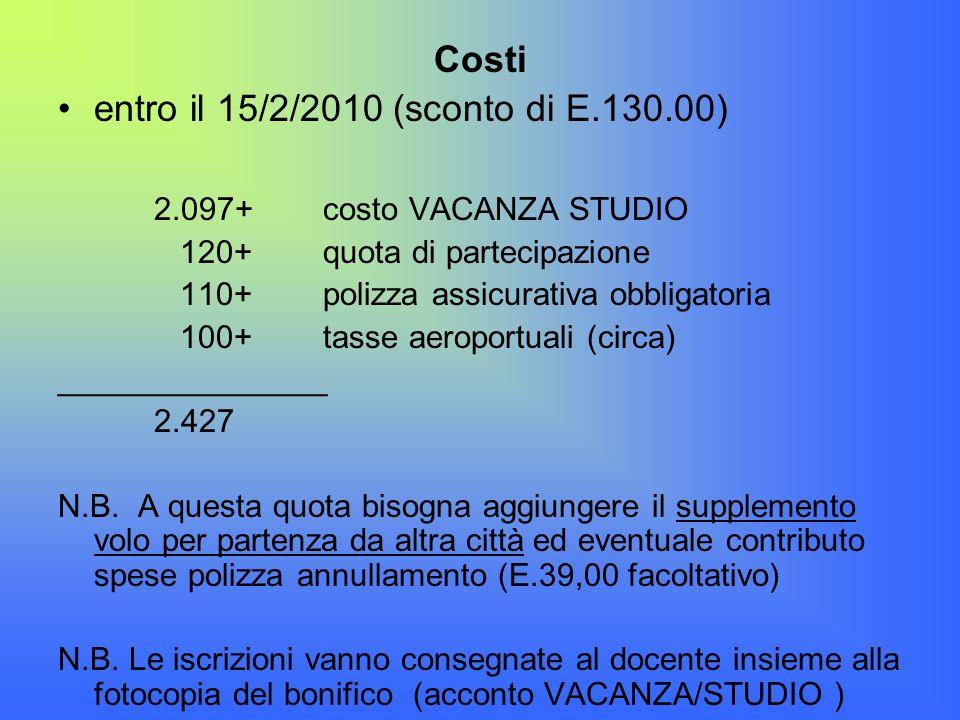 entro il 15/2/2010 (sconto di E.130.00) 2.097+ costo VACANZA STUDIO