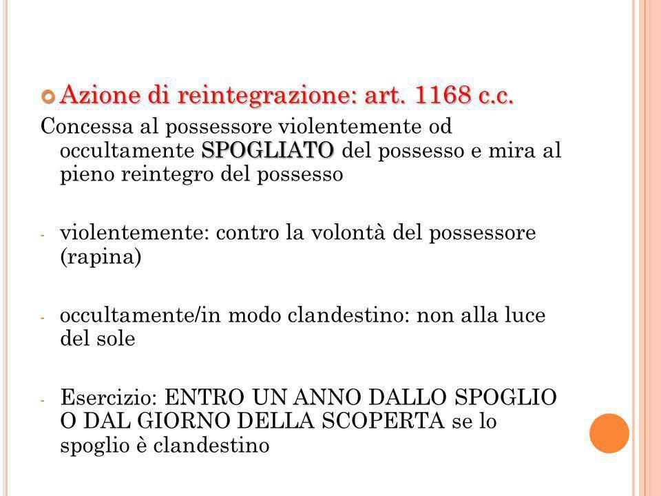 Azione di reintegrazione: art. 1168 c.c.