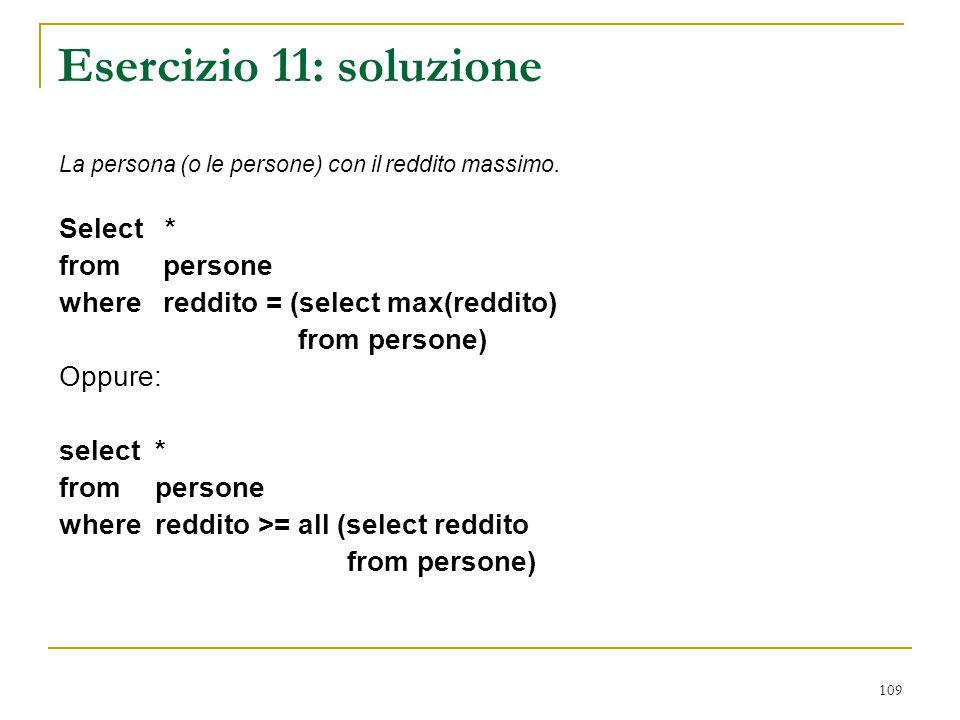 Esercizio 11: soluzione Select * from persone