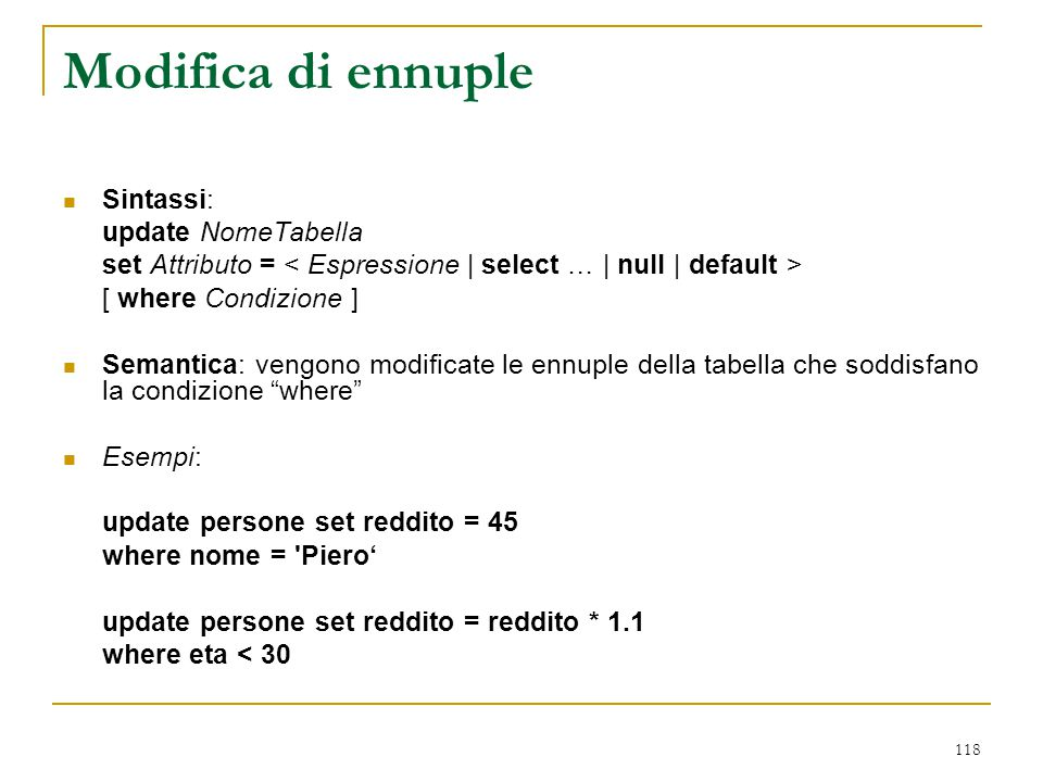 Modifica di ennuple Sintassi: update NomeTabella