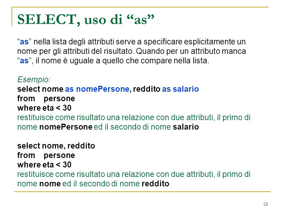 SELECT, uso di as as nella lista degli attributi serve a specificare esplicitamente un.
