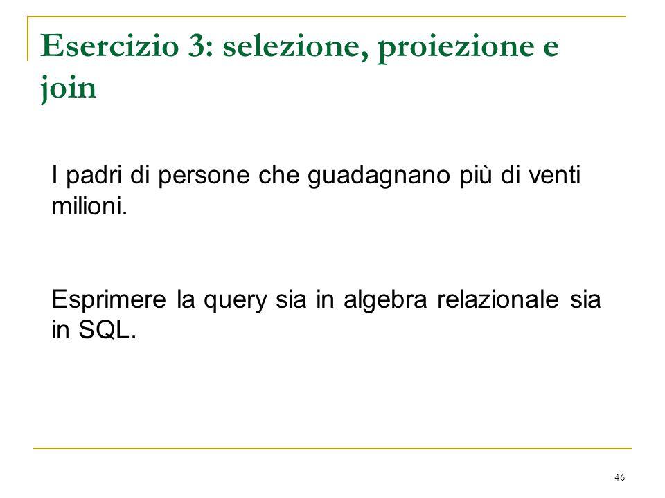 Esercizio 3: selezione, proiezione e join