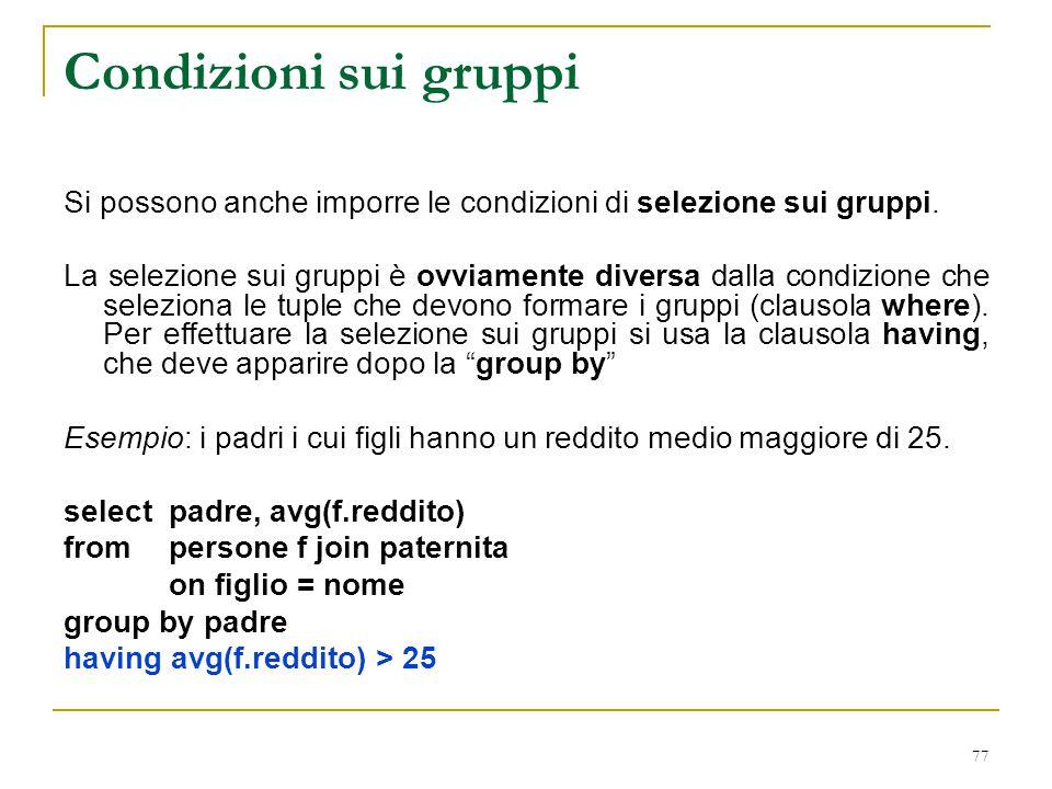 Condizioni sui gruppi Si possono anche imporre le condizioni di selezione sui gruppi.