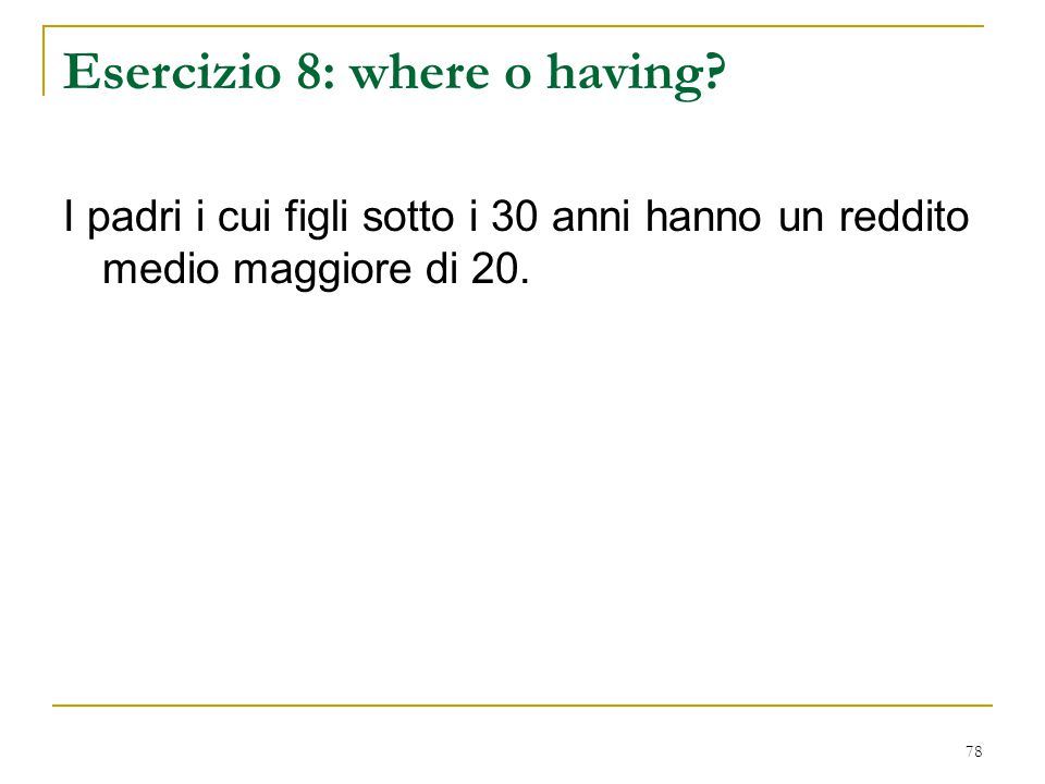 Esercizio 8: where o having